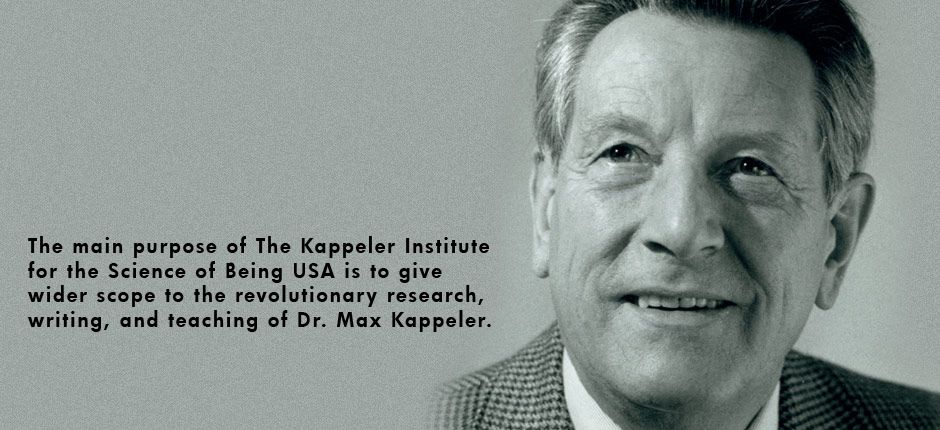 Max Quote - The Main purpose of the Kappeler Institute for the Science of Being USA, is to give wider scope to the revolutionary research, writing and teaching of Max Kappeler.